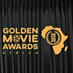 Entry For Golden Movie Awards Africa 2020 Is Now Open